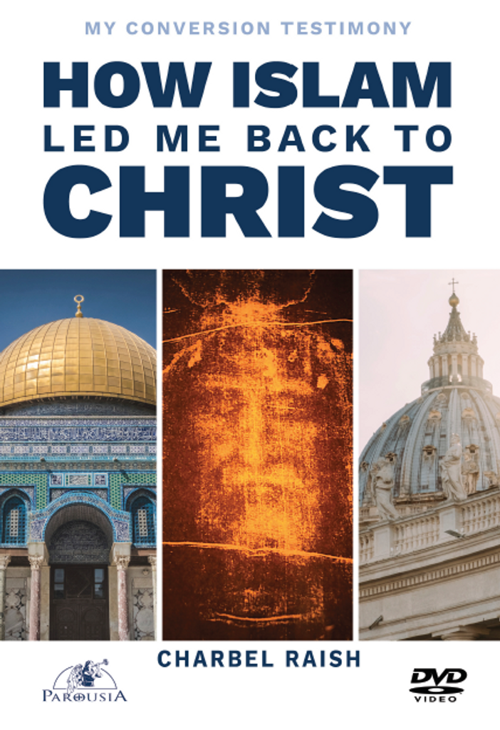 How Islam Led Me Back to Christ - Charbel Raish - Parousia (DVD)