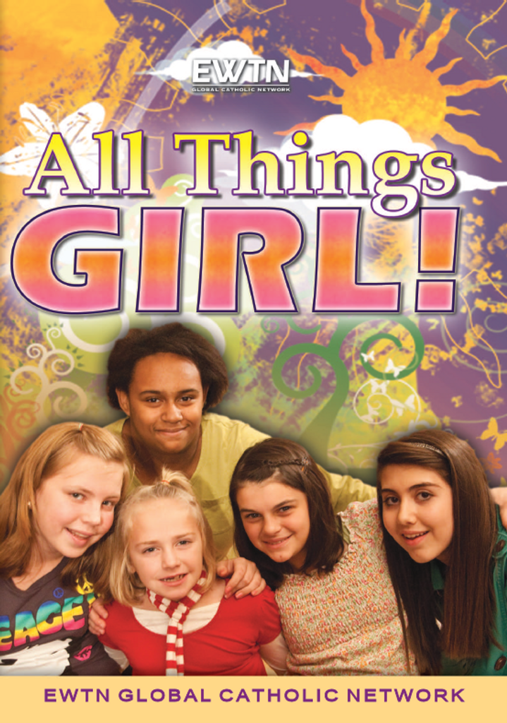 All Things Girl! - EWTN (3 DVD Set)