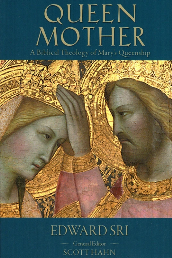 Queen Mother: A Biblical Theology of Mary's Queenship - Dr Edward Sri - Emmaus Road (Paperback)