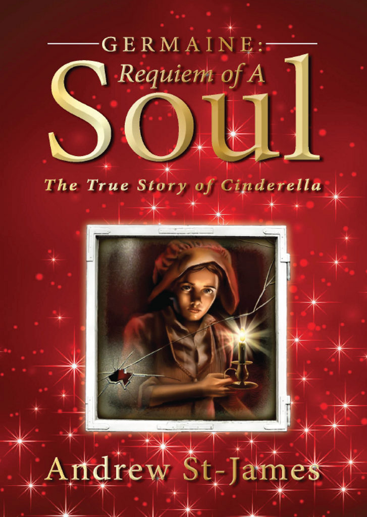 Germaine: Requiem of a Soul: The True Story of Cinderella  - Andrew St-James (Paperback)