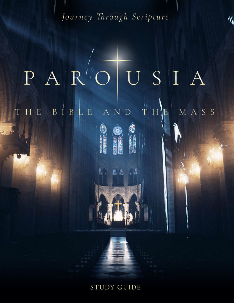 Parousia: The Bible & The Mass - Study Guide - St. Paul Center for Biblical Theology (Paperback)