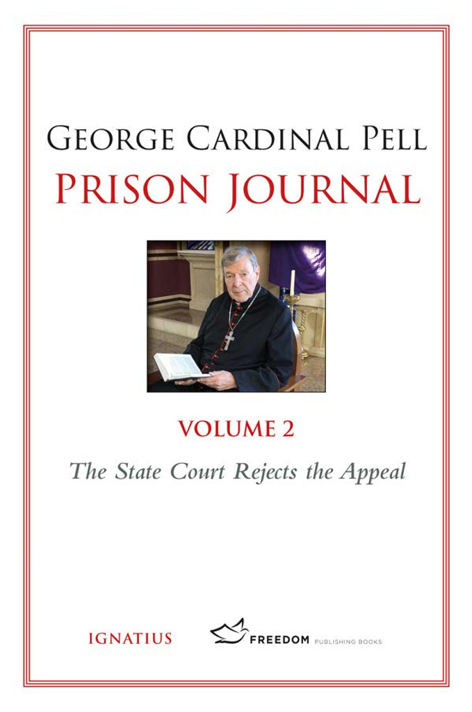 Prison Journal, Volume 2:The State Court Rejects the Appeal - George Cardinal Pell - Ignatius Press (Paperback)