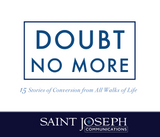 Doubt No More: 15 Stories of Conversion from All Walks of Life - St Joseph Communications (15 CD Set)