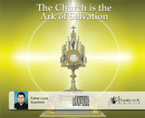 The Church is the Ark of Salvation - Fr Louis Guardiola - Fathers of Mercy (5 CD Set)