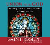 Union with God: Learning from St. Teresa of Avila - Ralph Martin - St Joseph Communications (4 CD Set)