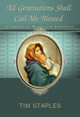 All Generations Shall Call Me Blessed - Tim Staples - St Joseph Communications (DVD)