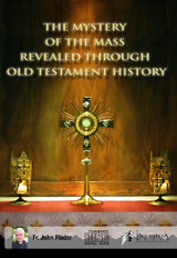 Mystery of the Mass Revealed through Old Testament History - Fr John Flader (DVD)