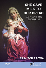 She Gave Milk to Our Bread - Fr Mitch Pacwa (DVD)