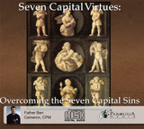 Seven Capital Virtues: Overcoming the Seven Capital Sins (3 CD Set) - Fr Ben Cameron, CPM