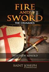 Fire and Sword: The Crusades - Matthew Arnold - St Joseph Communications (DVD)