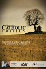 Raising a Catholic Family (DVD)
