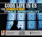 God's Life in Us: The Eucharistic Heart of Male Spirituality