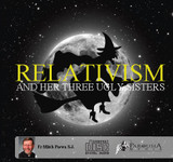 Relativism and her Three Ugly Sisters
