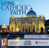 Living the Catholic Faith in Difficult Times - Deacon Harold Burke-Sivers (CD)