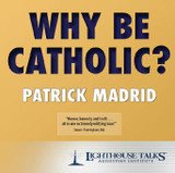 Why Be Catholic - PM (CD)