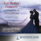 For Better Forever: A Catholic Guide to Lifelong Marriage