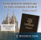 From Mormon Missionary to the Catholic Church