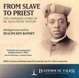 From Slave to Priest: The Inspiring Story of Fr. Augustine Tolton