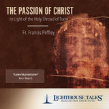 The Passion of Christ in Light of the Holy Shroud of Turin