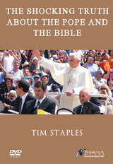 The Shocking Truth about the Pope and the Bible - Tim Staples (DVD)