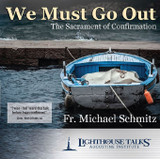 We Must Go Out: the Sacrament of Confirmation