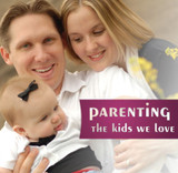 Parenting the Kids we Love - Christina King (CD)