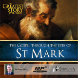 The Greatest Story Ever Told Through the Eyes of St Mark MP3