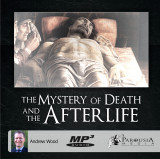 The Mystery of Death and the Afterlife MP3