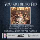 You Are Being Fed: The Eucharist as Yahweh's Sacrum Convivium or Sacred Banquet for all the Nations MP3