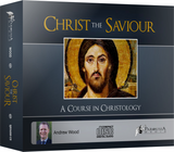Christ the Saviour: A Course on Christology