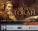 The New Moses' New Torah: A Bible Study on the Gospel of Matthew MP3