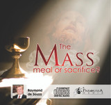 The Mass: Meal or Sacrifice? MP3