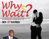 Why Wait? A Catholic Approach to Sex and Dating - Deacon Harold Burke-Sivers (MP3)