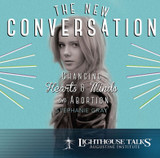 The New Conversation: Changing Hearts & Minds on Abortion