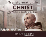 Transformation in Christ: The Wisdom of St. John of The Cross - Ralph Martin - St Joseph Communications (6 CD Set)