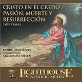 Cristo En El Credo/ Pasion, Muerte Y Resurreccion