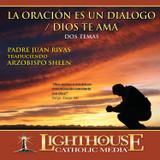 La Oracion Es Un Dialogo/ Dios Te Ama