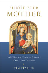 Behold Your Mother - Tim Staples - Catholic Answers (Paperback)