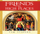 Friends in High Places - Tim Staples - Catholic Answers (6 CD Set)
