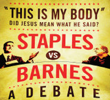 """This Is My Body"" - Staples vs. Barnes: A Debate - Tim Staples - Catholic Answers (2 CD Set)"