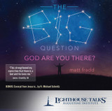 The Big Question: God Are You There? - Matt Fradd - Lighthouse Talks (CD)