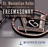 St. Maximilian Kolbe and the Problem of Freemasonry