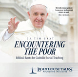 Encountering the Poor: Biblical Roots for Catholic Social Teaching