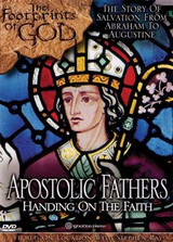 *PRE-ORDER - NEW STOCK AVAILABLE JUNE 2021* Apostolic Fathers: Handing on the Faith (The Footprints of God Series)