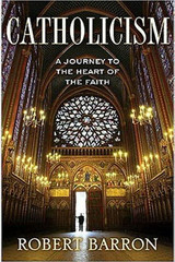 Catholicism: A Journey to the Heart of the Faith (Paperback)