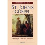 St John's Gospel - Stephen K. Ray (Paperback)