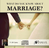 What Do You Know About Marriage?  - Fr. William Casey C.P.M. - St Joseph Communications (CD)