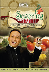 Savoring Our Faith - Season 1 (4DVD SET) - Fr Leo Patalinghug - EWTN