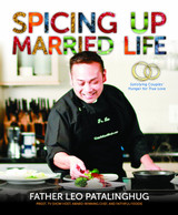 Spicing Up Married Life - Fr Leo Patalinghug (Paperback)