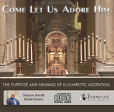 Come Let Us Adore Him - Deacon Harold Burke-Sivers (CD)